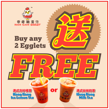 Free Drink with every 2 HK Egglets purchased!